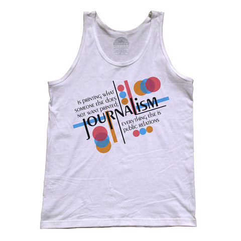 Unisex Journalism is Printing What Someone Does Not Want Printed Tank Top