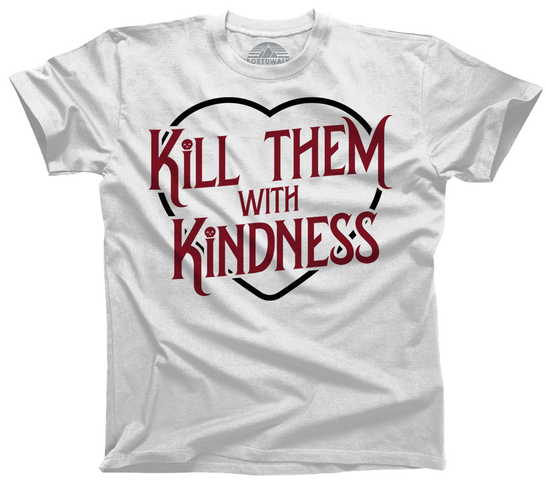 Men's Kill Them With Kindness T-Shirt