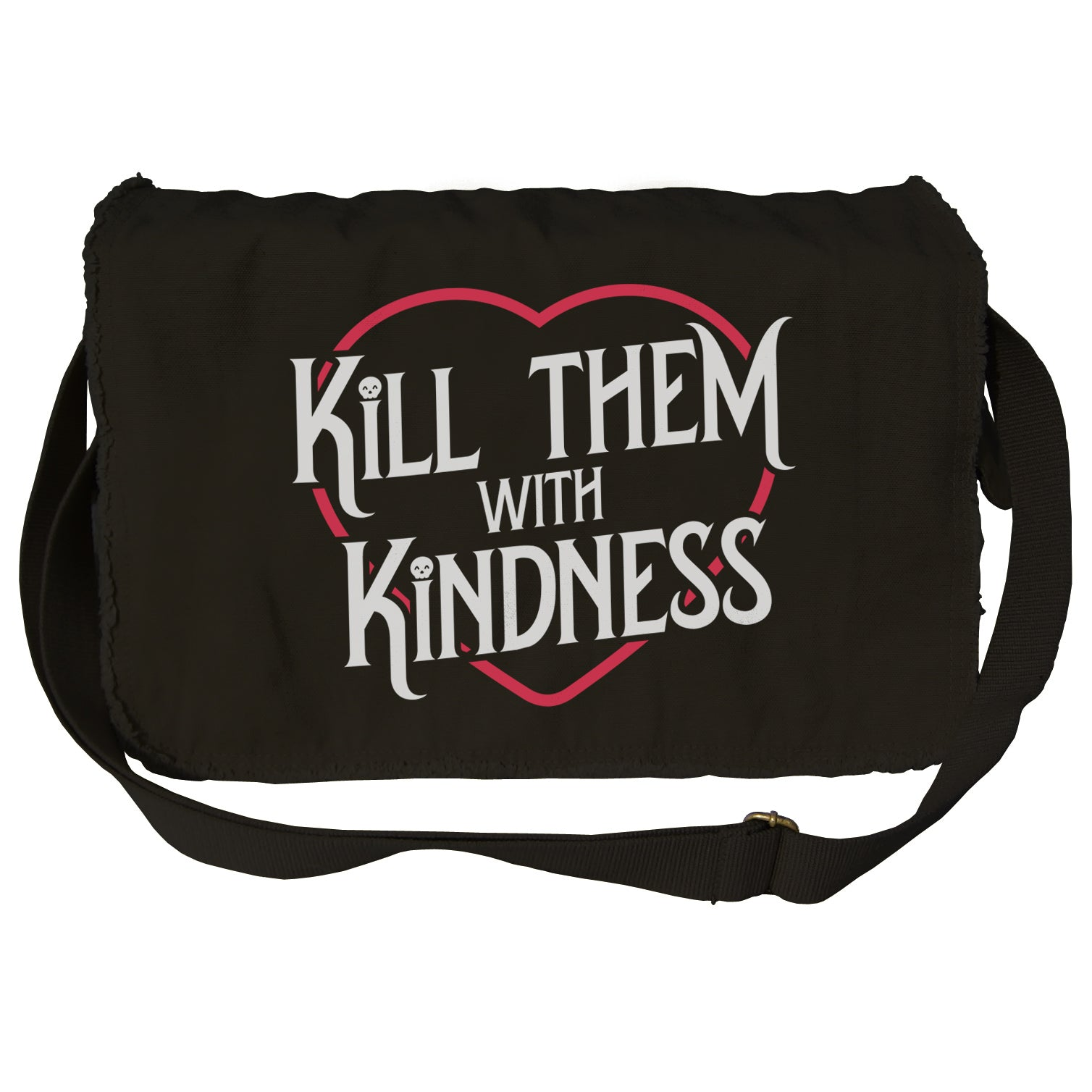 Kill Them With Kindness Messenger Bag
