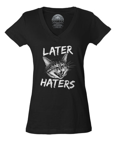 Women's Later Haters Vneck T-Shirt Funny Cat TShirt