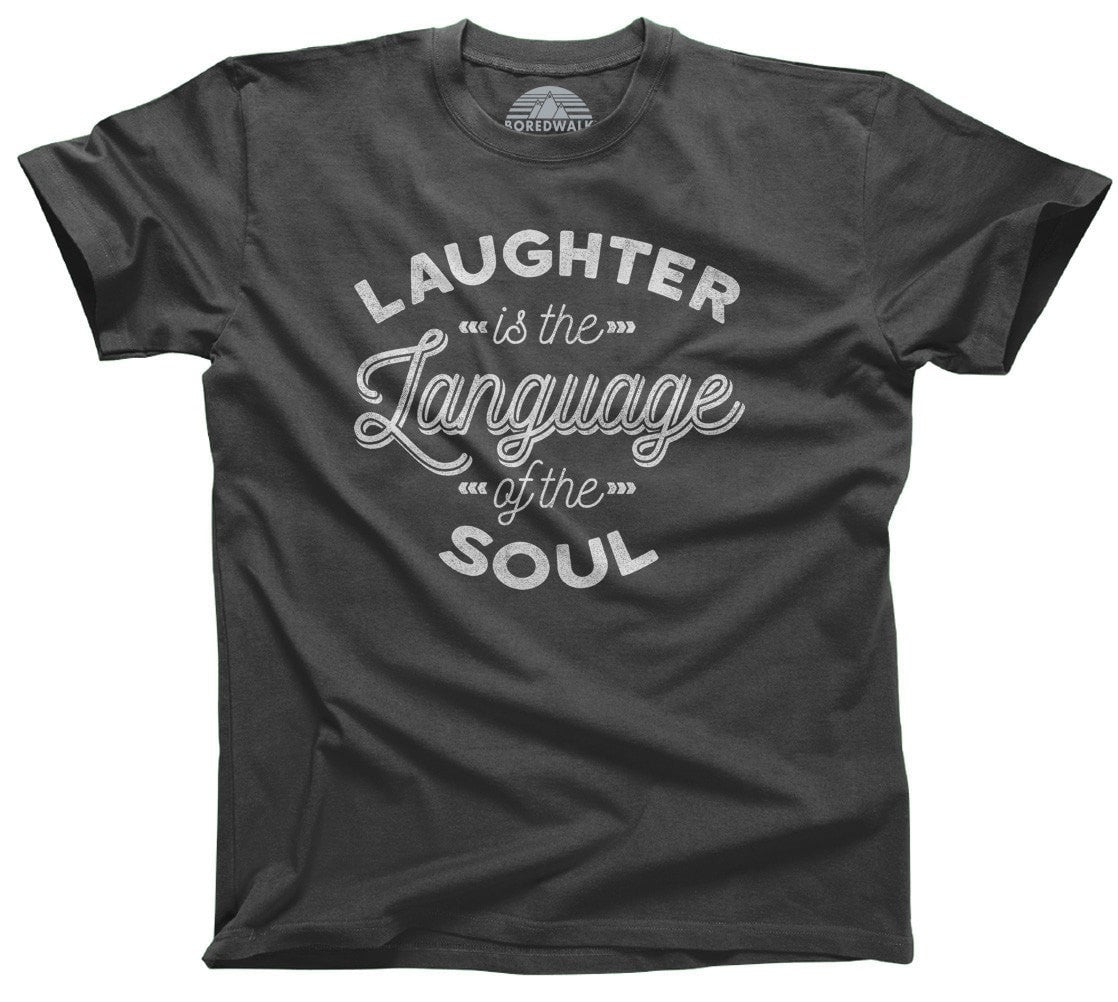 Men's Laughter is the Language of the Soul T-Shirt
