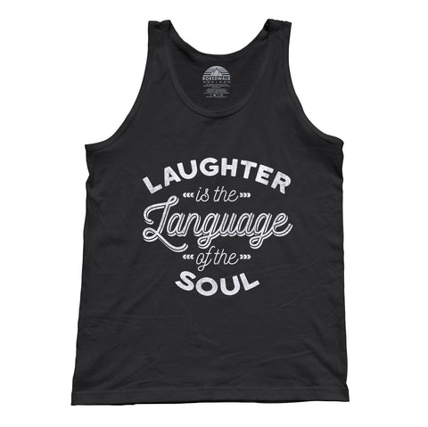 Unisex Laughter is the Language of the Soul Tank Top