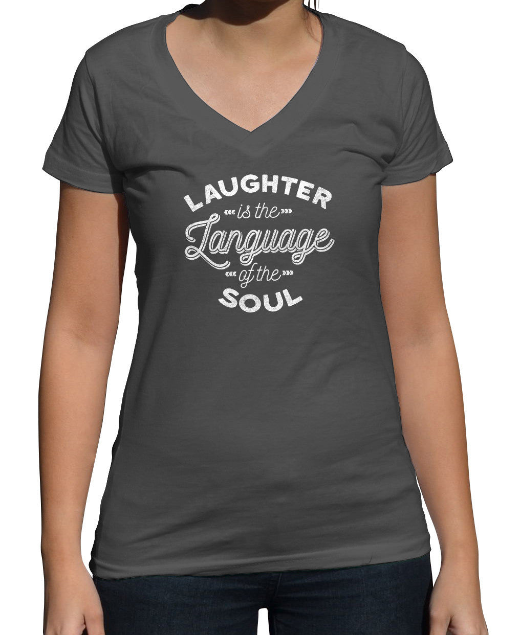 Women's Laughter is the Language of the Soul Vneck T-Shirt - Juniors Fit