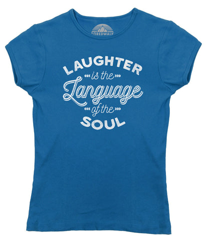 Women's Laughter is the Language of the Soul T-Shirt