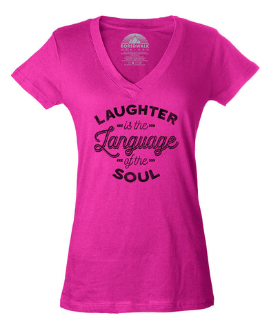 Women's Laughter is the Language of the Soul Vneck T-Shirt