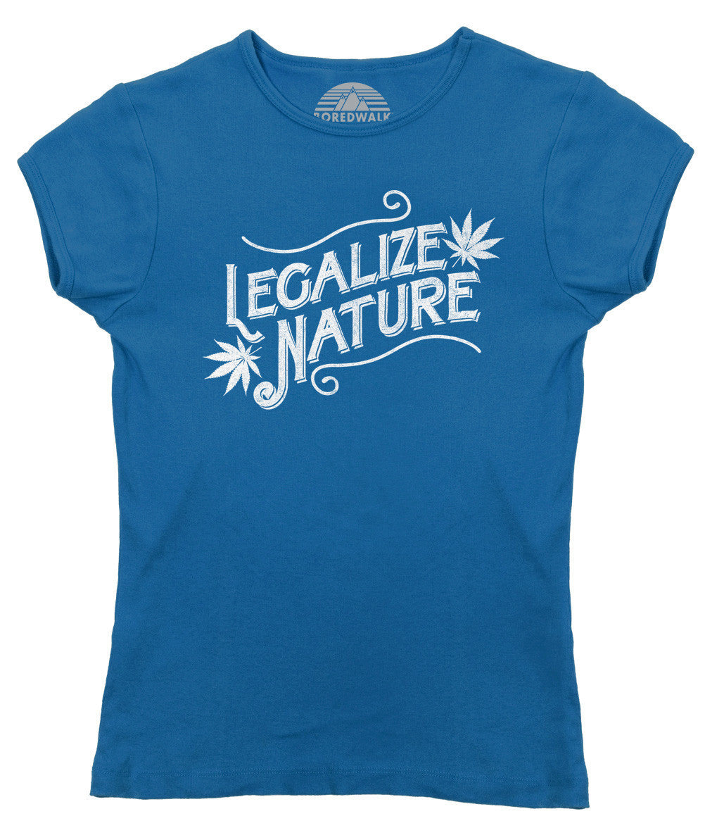Women's Legalize Nature T-Shirt - Juniors Fit