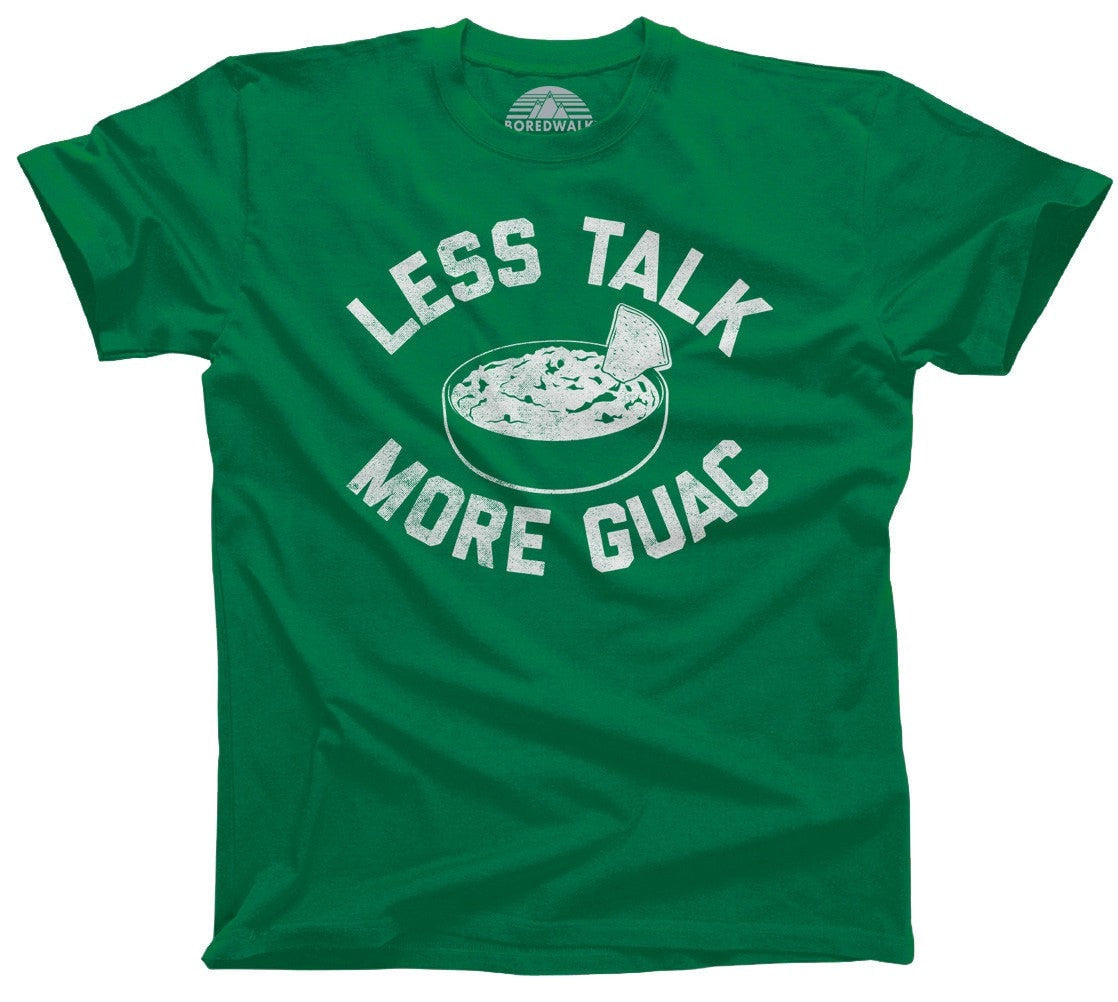Men's Less Talk More Guac T-Shirt Guacamole Funny Foodie
