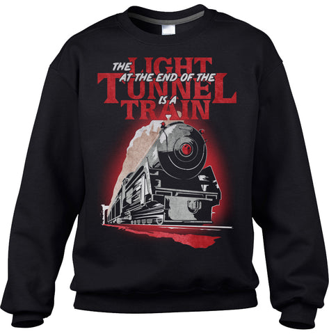 Unisex The Light at The End of The Tunnel is a Train Sweatshirt