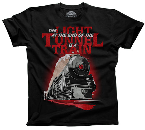 Men's The Light at The End of The Tunnel is a Train T-Shirt