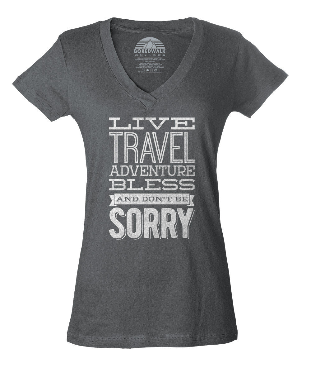 Women's Live Travel Adventure Bless Don't Be Sorry Vneck T-Shirt