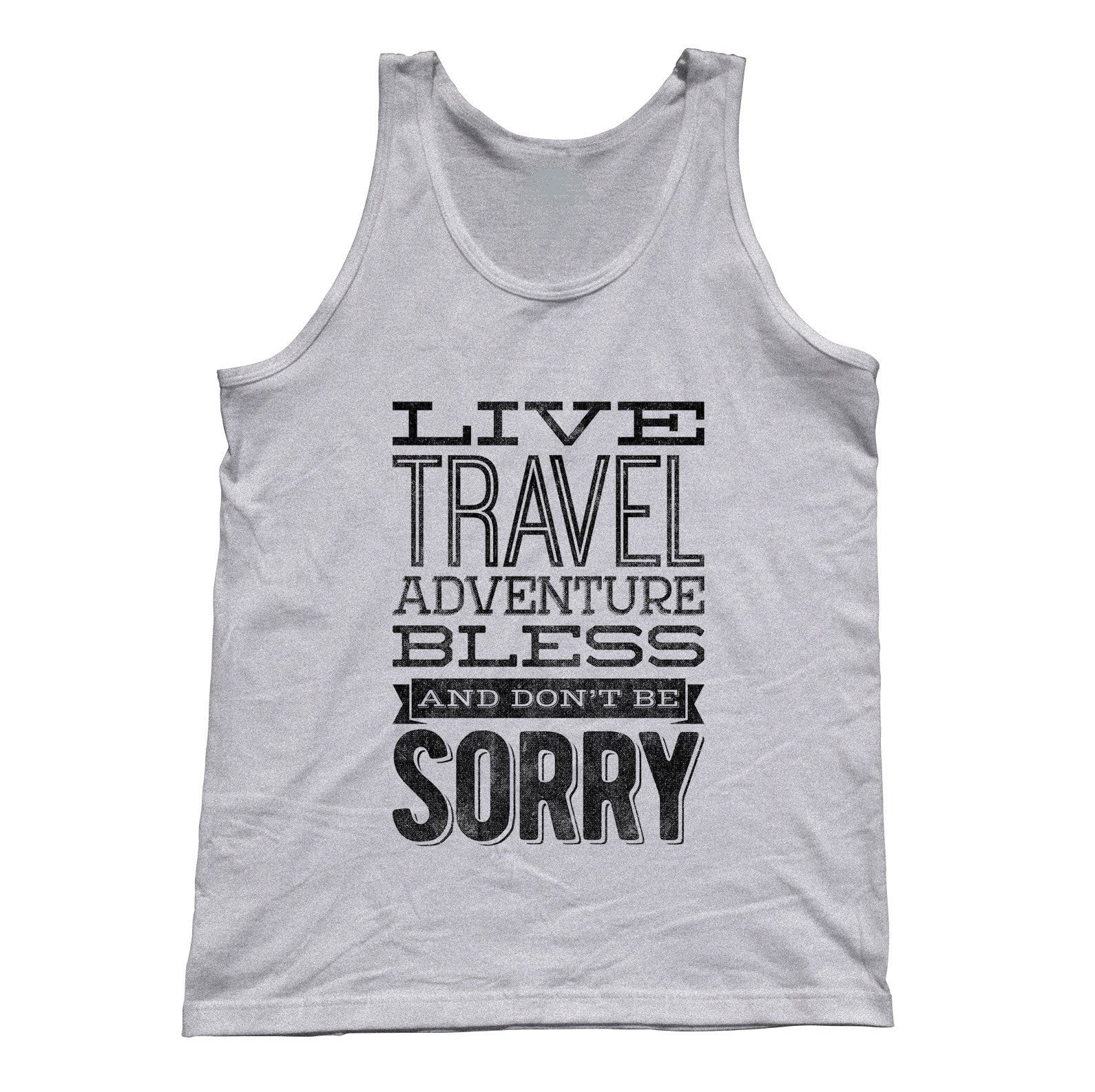 Unisex Live Travel Adventure Bless Don't Be Sorry Tank Top