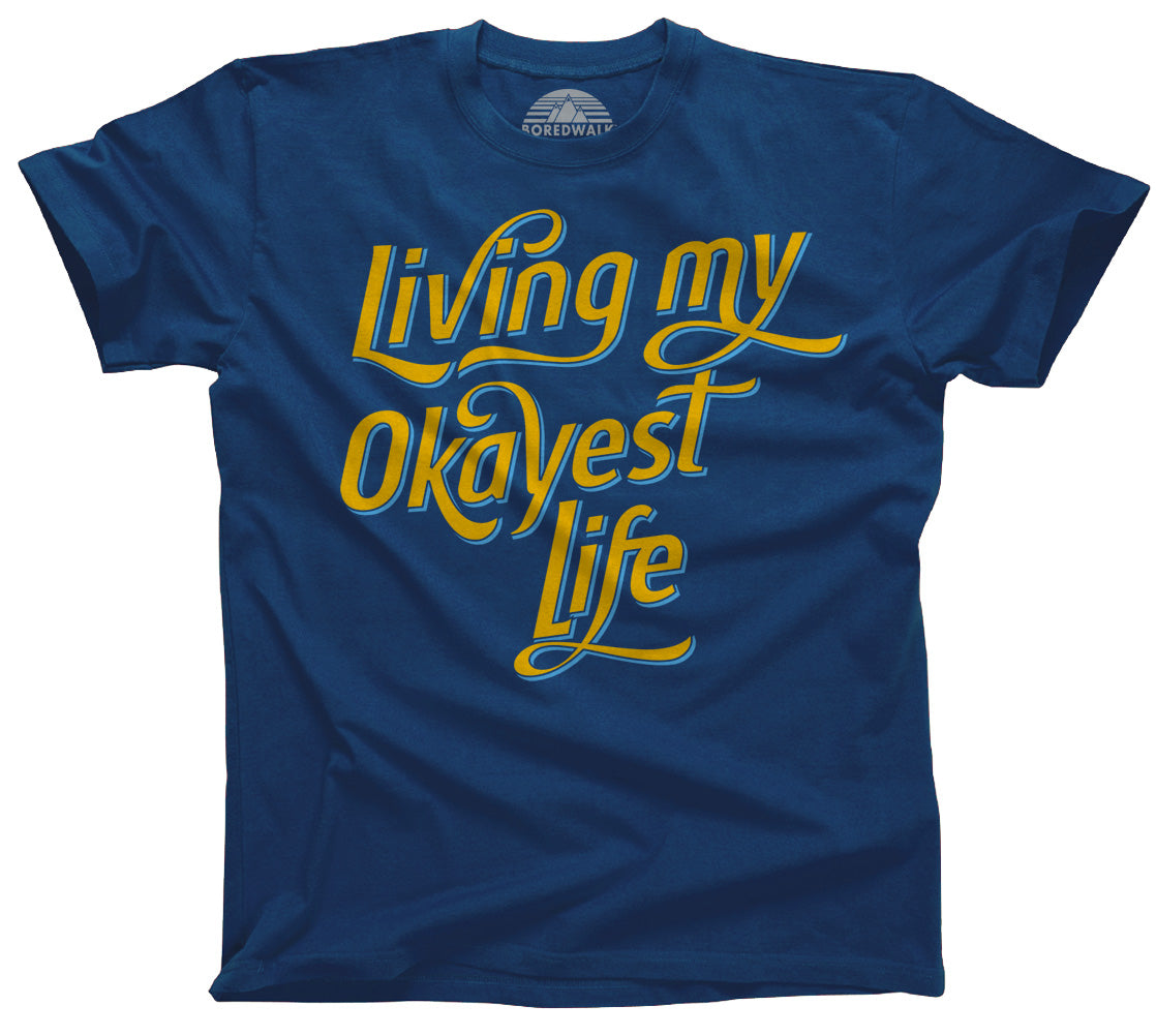 Men's Living My Okayest Life T-Shirt
