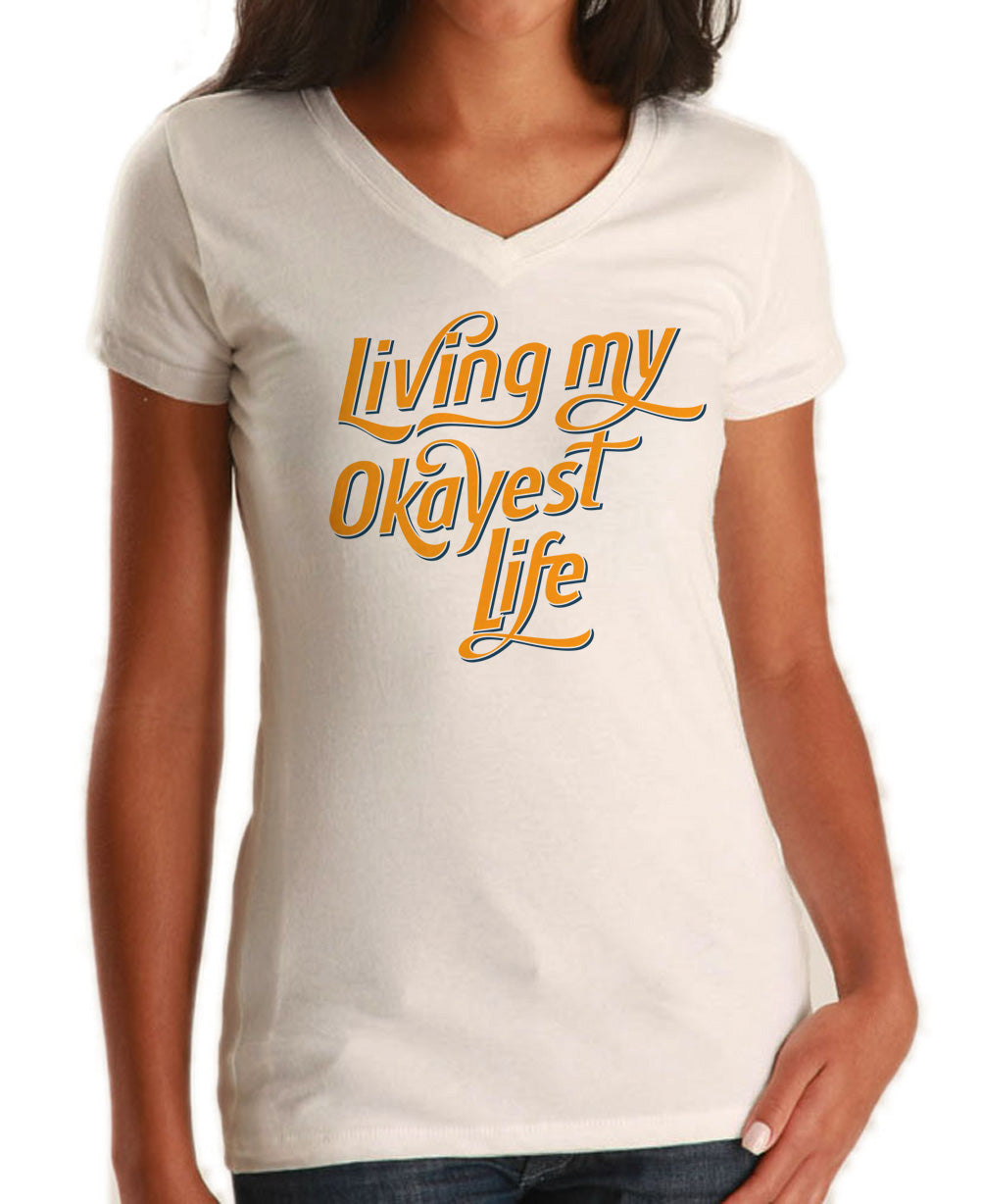 Women's Living My Okayest Life Vneck T-Shirt