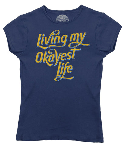 Women's Living My Okayest Life T-Shirt