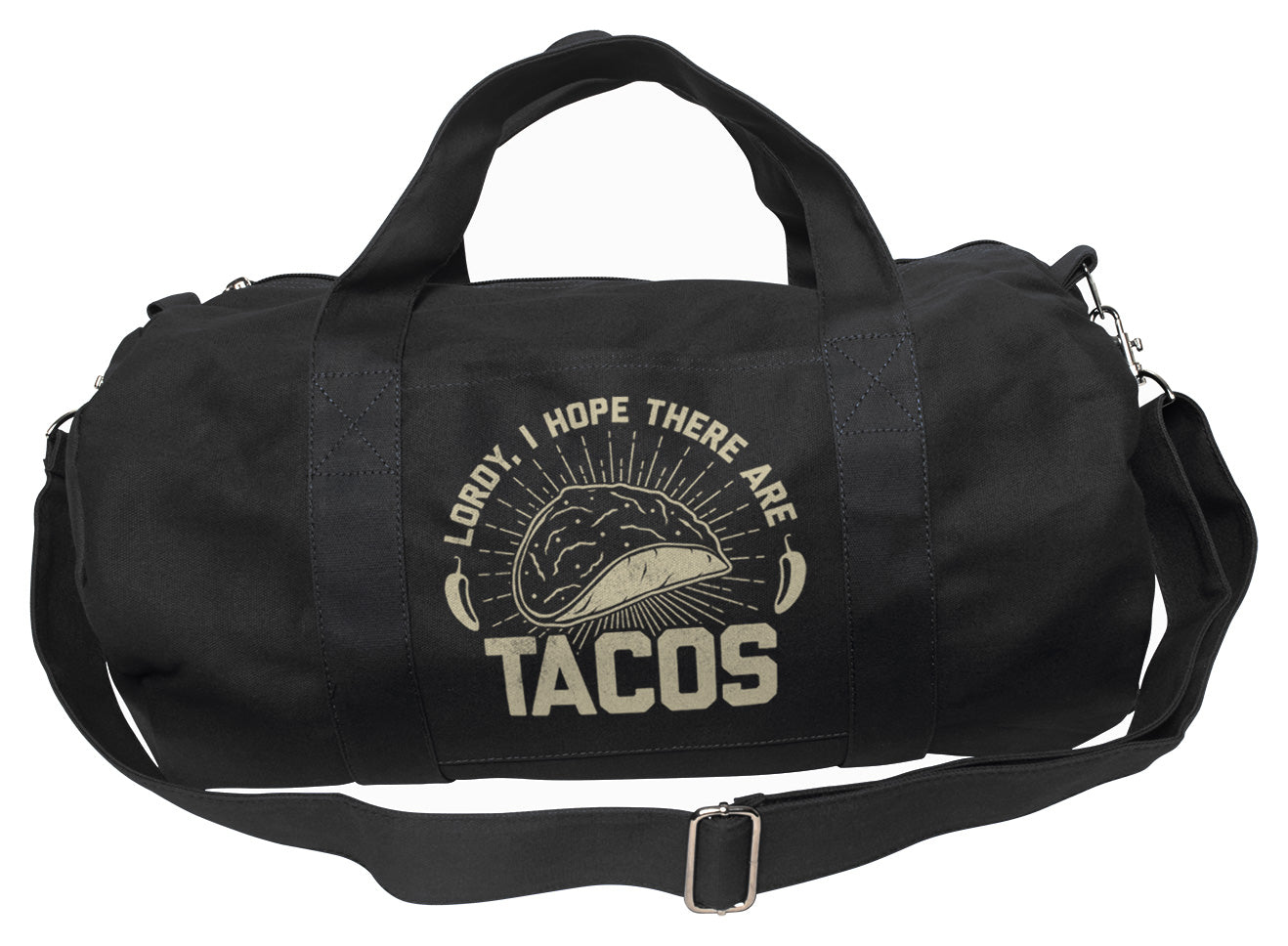 Lordy I Hope There Are Tacos Duffel Bag
