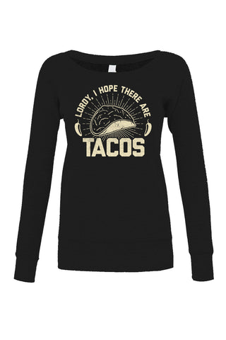 Women's Lordy I Hope There Are Tacos Scoop Neck Fleece