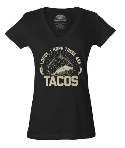 Women's Lordy I Hope There Are Tacos Vneck T-Shirt