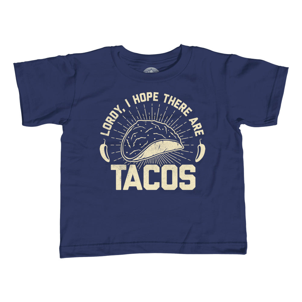 Boy's Lordy I Hope There Are Tacos T-Shirt