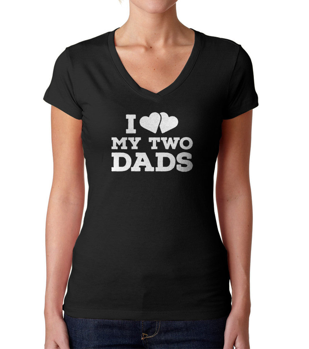 Women's I Love My Two Dads Vneck T-Shirt