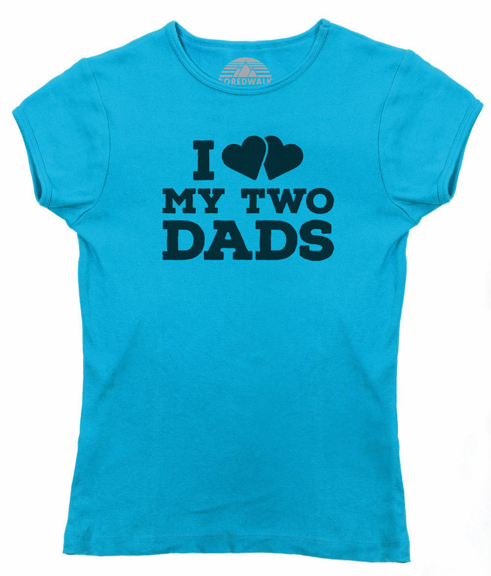 Women's I Love My Two Dads T-Shirt - Juniors Fit