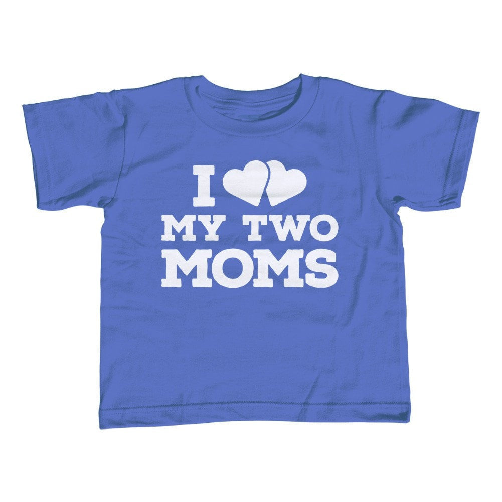 Boy's I Love My Two Moms T-Shirt