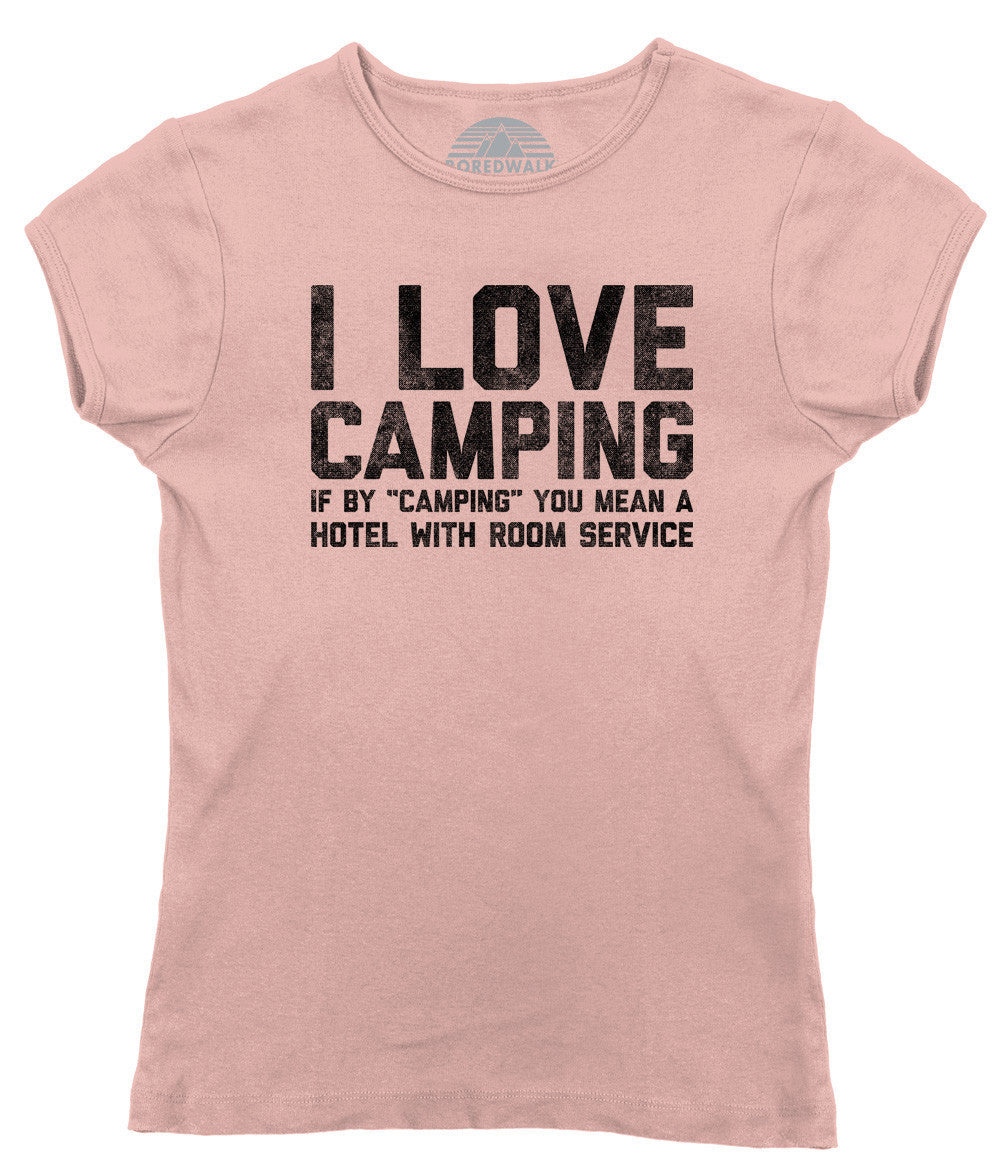 Women's I Love Camping at Hotels with Room Service T-Shirt - Juniors Fit