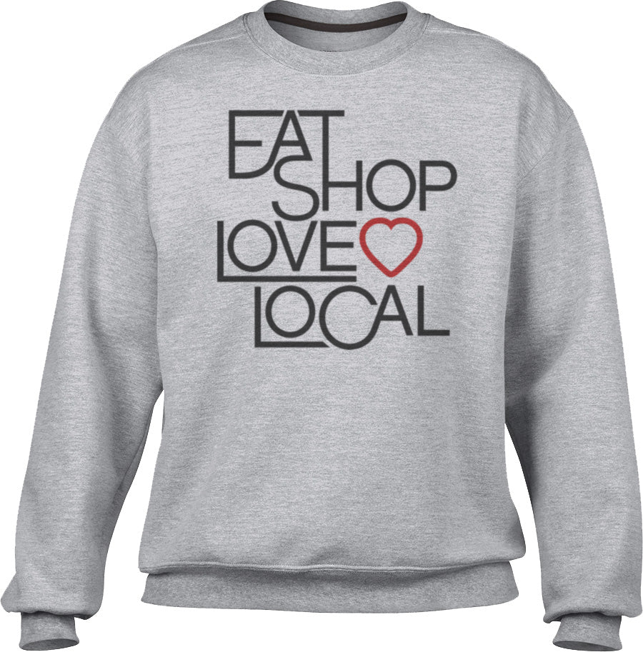 Unisex Love Shop Eat Local Sweatshirt