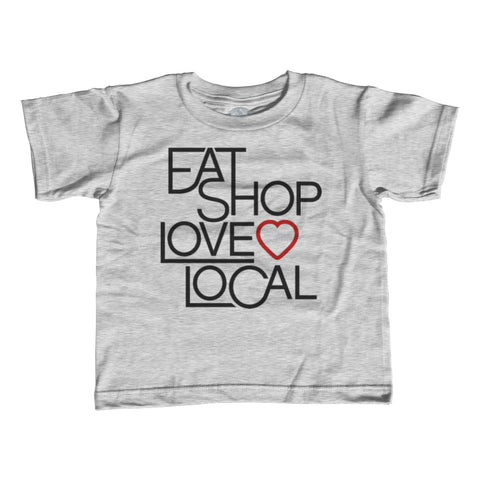 Girl's Love Shop Eat Local T-Shirt - Unisex Fit