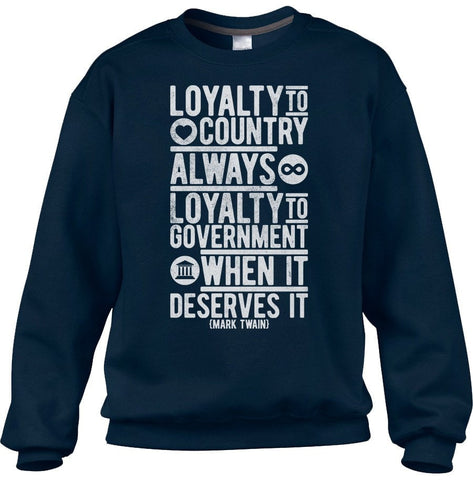 Unisex Loyalty to Country Always Loyalty to Government When It Deserves It Mark Twain Quote Sweatshirt
