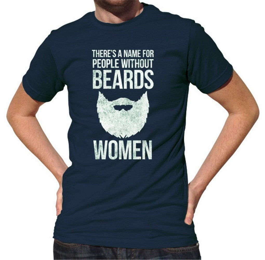 Men's Beard T-Shirt There's A Name For People Without Beards Women