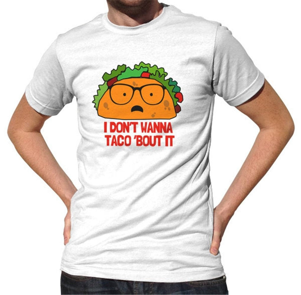 Men's Don't Wanna Taco 'Bout It T-Shirt