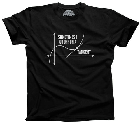Men's Sometimes I Go Off On A Tangent T-Shirt