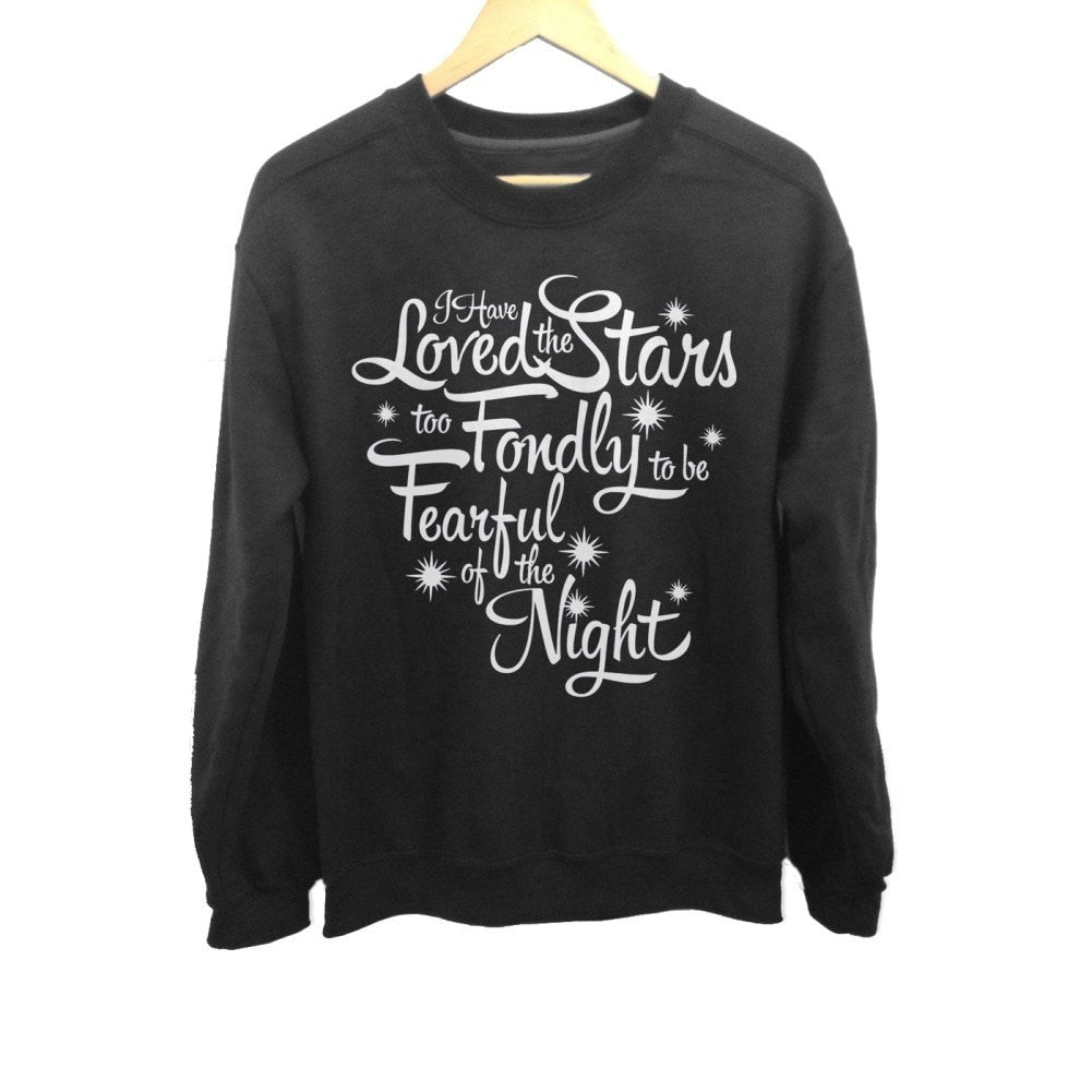 Unisex I Have Loved The Stars Too Fondly Sweatshirt
