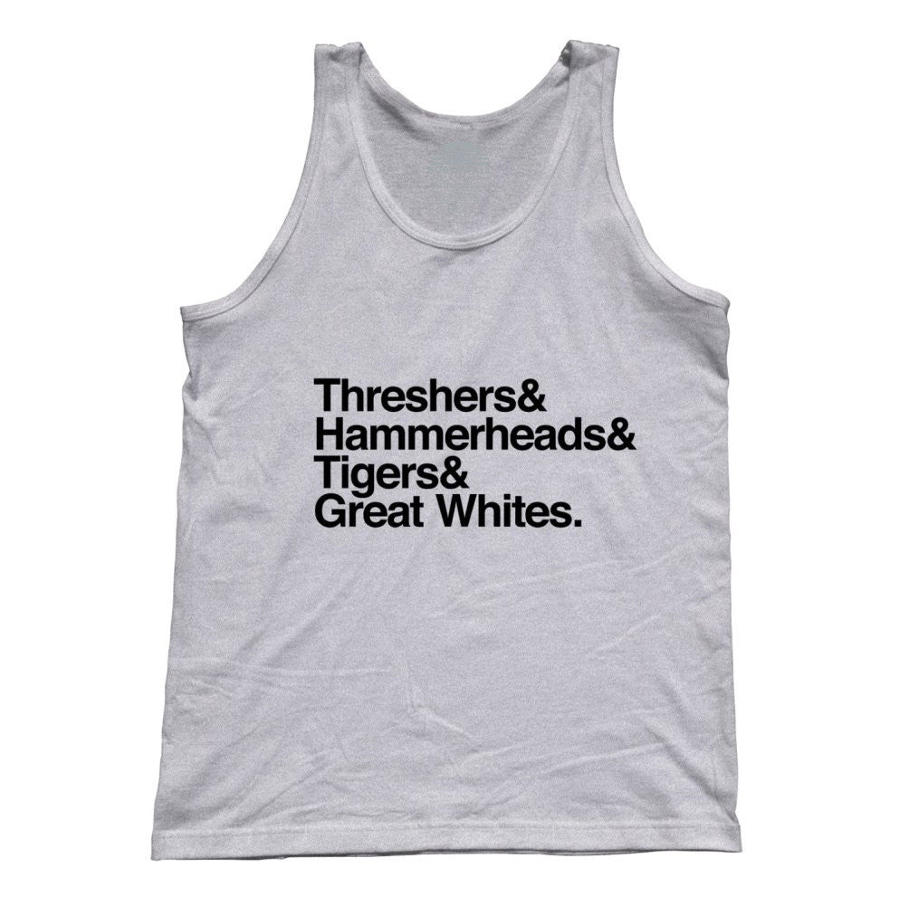 Unisex Threshers And Hammerheads And Tigers And Great Whites Shark Tank Top
