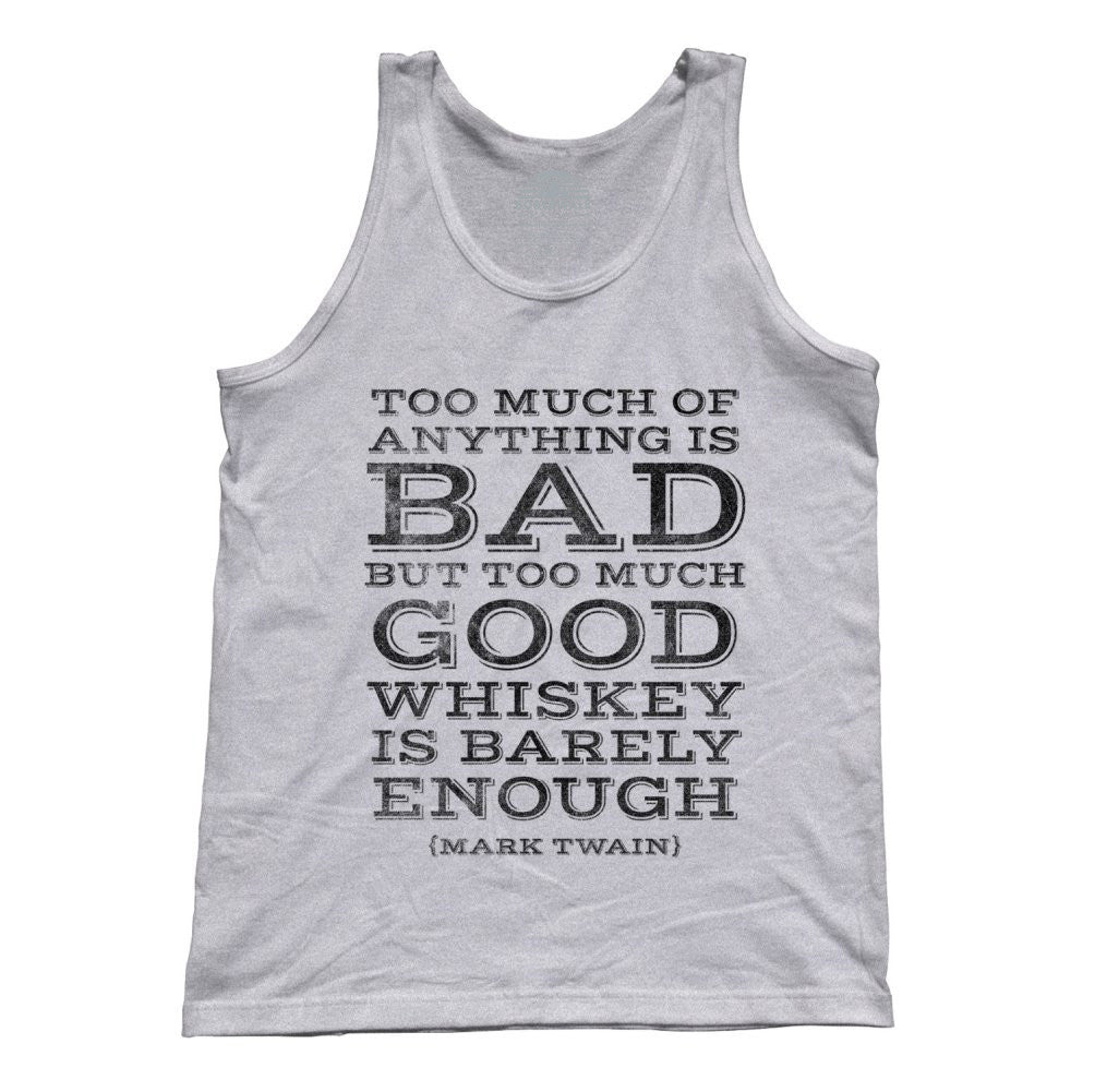 Unisex Too Much Whiskey Is Barely Enough Tank Top