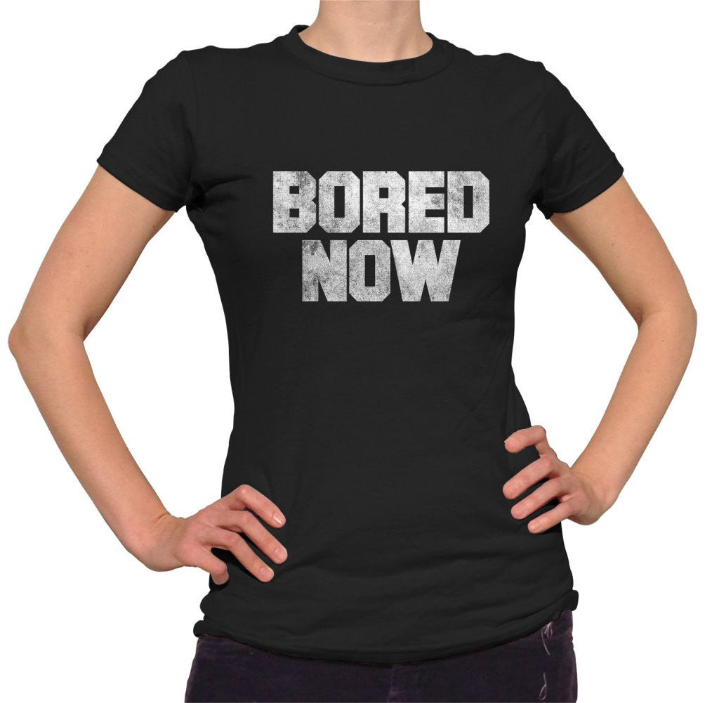 Women's Bored Now T-Shirt