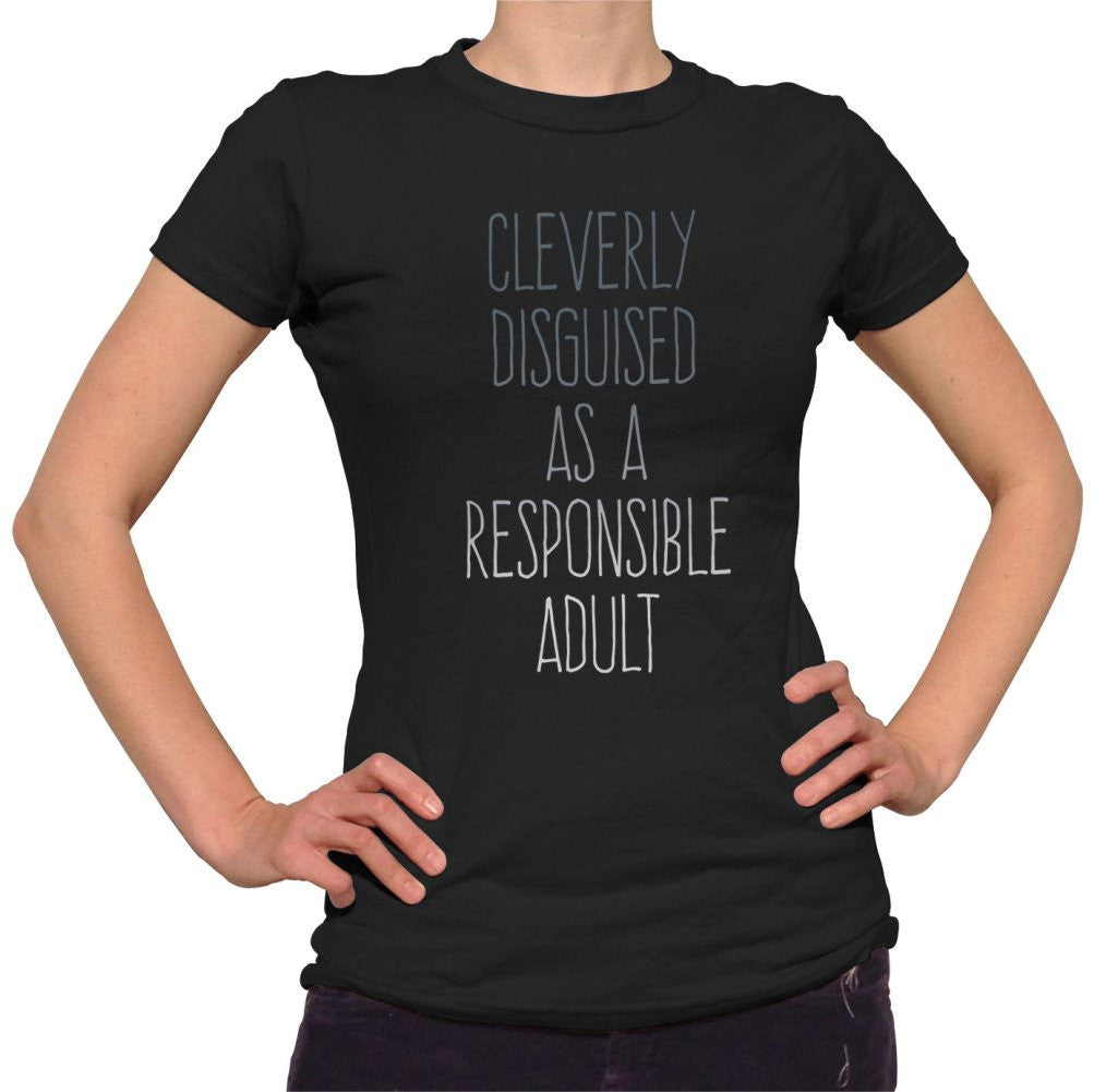 Women's Cleverly Disguised As A Responsible Adult T-Shirt