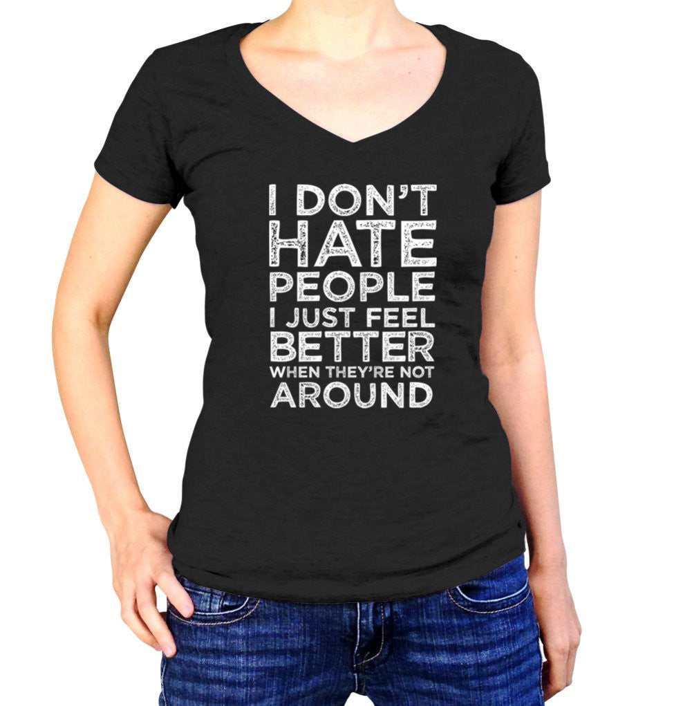 Women's I Don't Hate People I Just Feel Better When They're Not Around Vneck T-Shirt - Bukowski