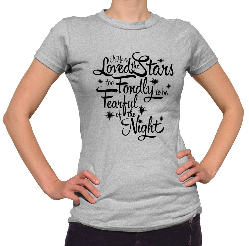 Women's I Have Loved The Stars Too Fondly T-Shirt