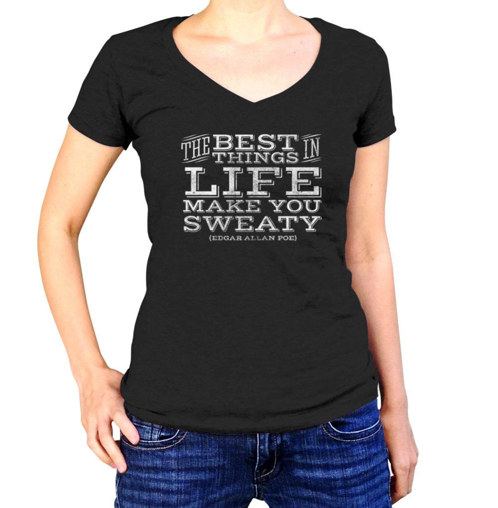 Women's The Best Things In Life Make You Sweaty Edgar Allen Poe Vneck T-Shirt