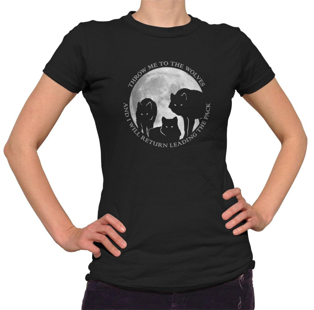 Women's Throw Me To The Wolves And I Will Return Leading The Pack T-Shirt