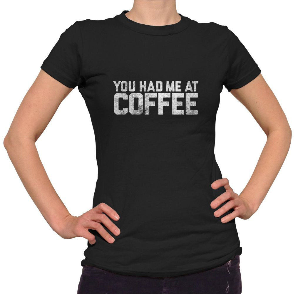 Women's You Had Me At Coffee T-Shirt