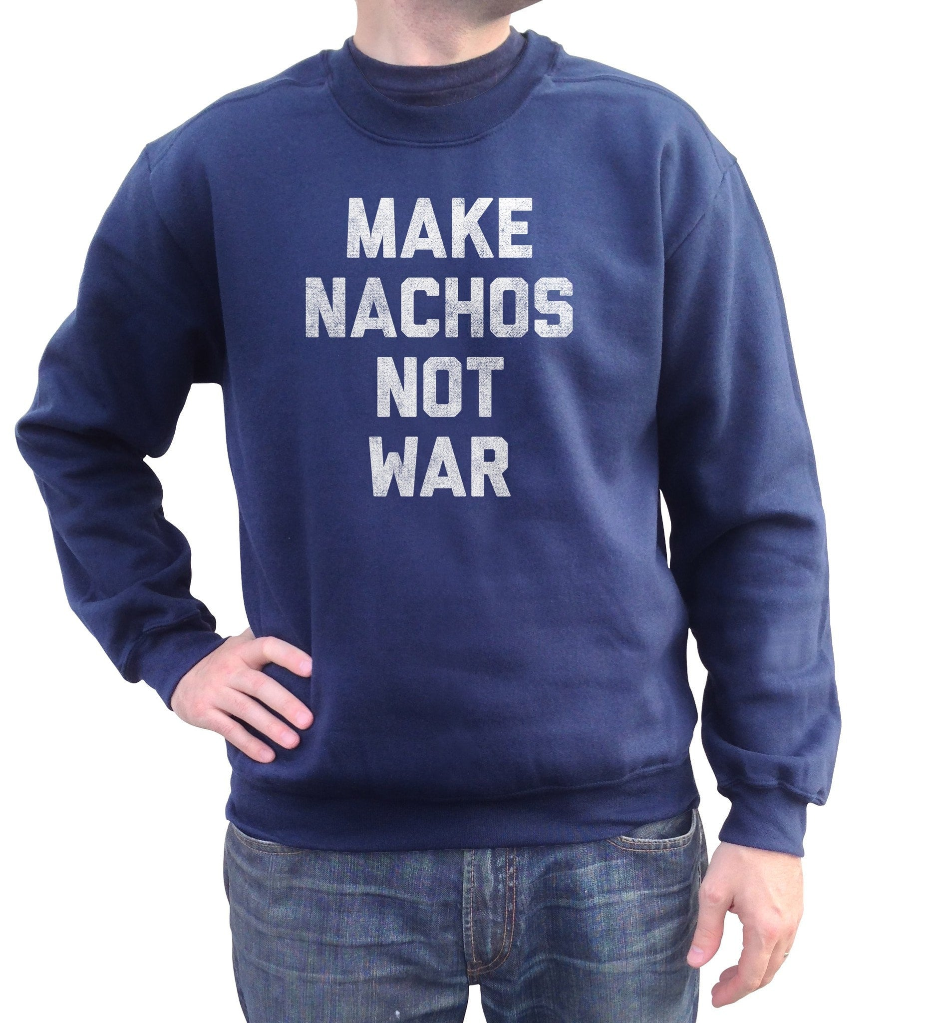Unisex Make Nachos Not War Sweatshirt