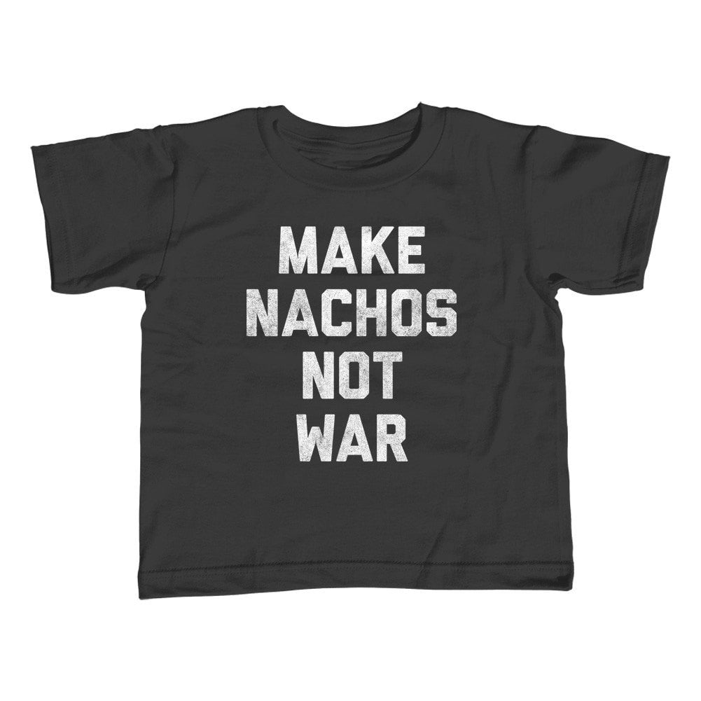 Girl's Make Nachos Not War T-Shirt - Unisex Fit