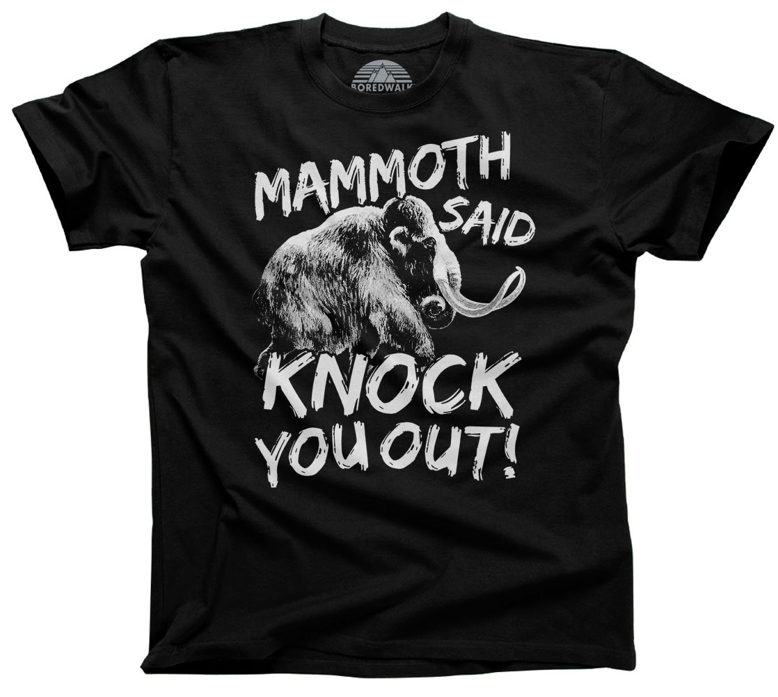 Men's Mammoth Said Knock You Out Woolly Mammoth T-Shirt