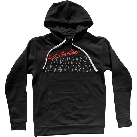 Just Another Manic Meh Day Unisex Hoodie