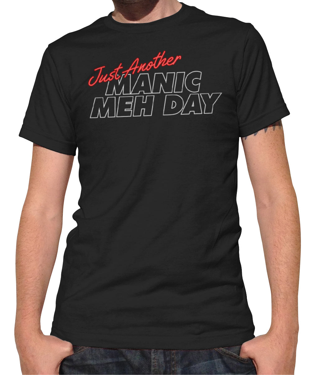 Men's Just Another Manic Meh Day T-Shirt