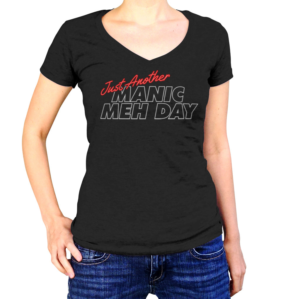 Women's Just Another Manic Meh Day Vneck T-Shirt