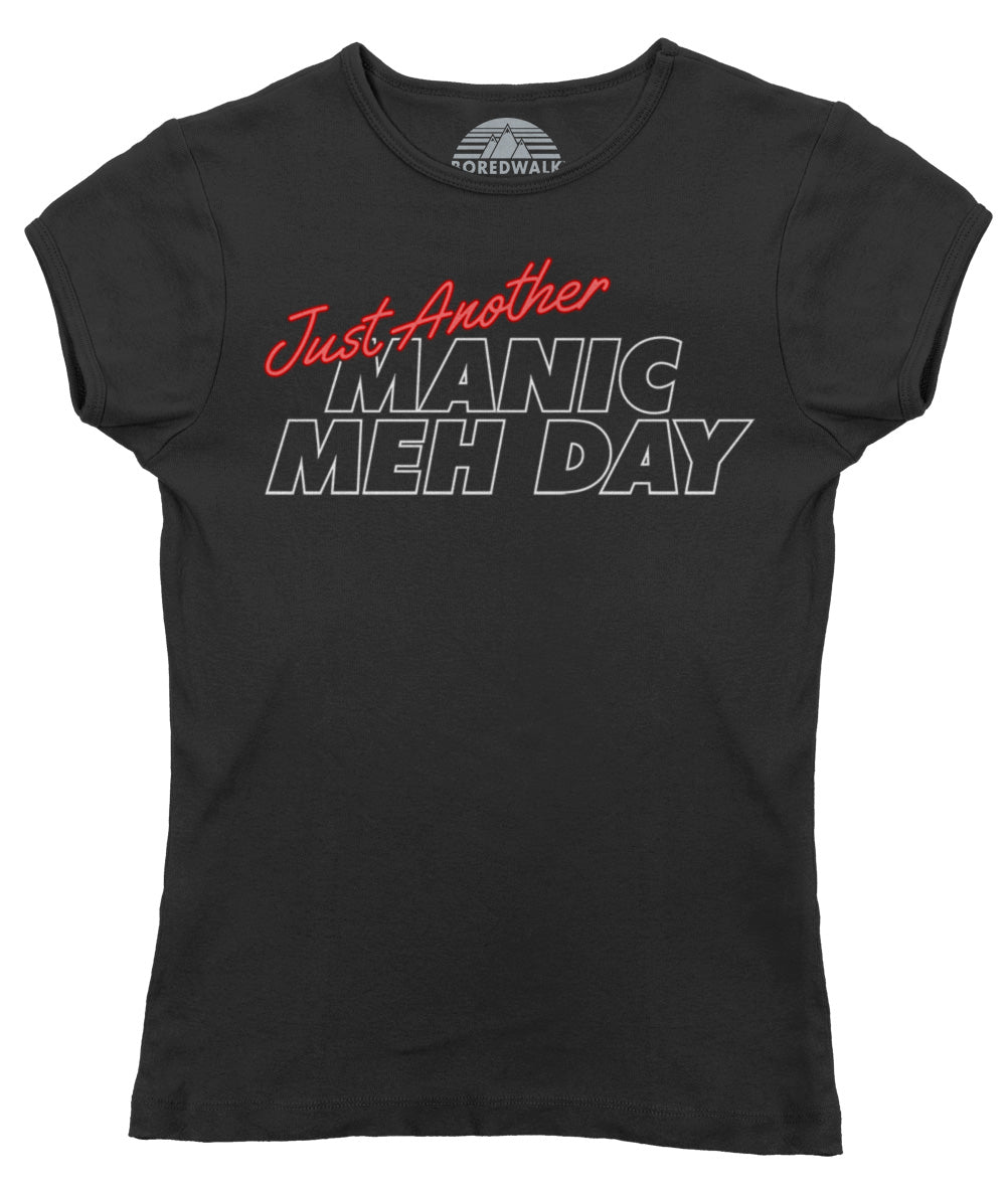 Women's Just Another Manic Meh Day T-Shirt
