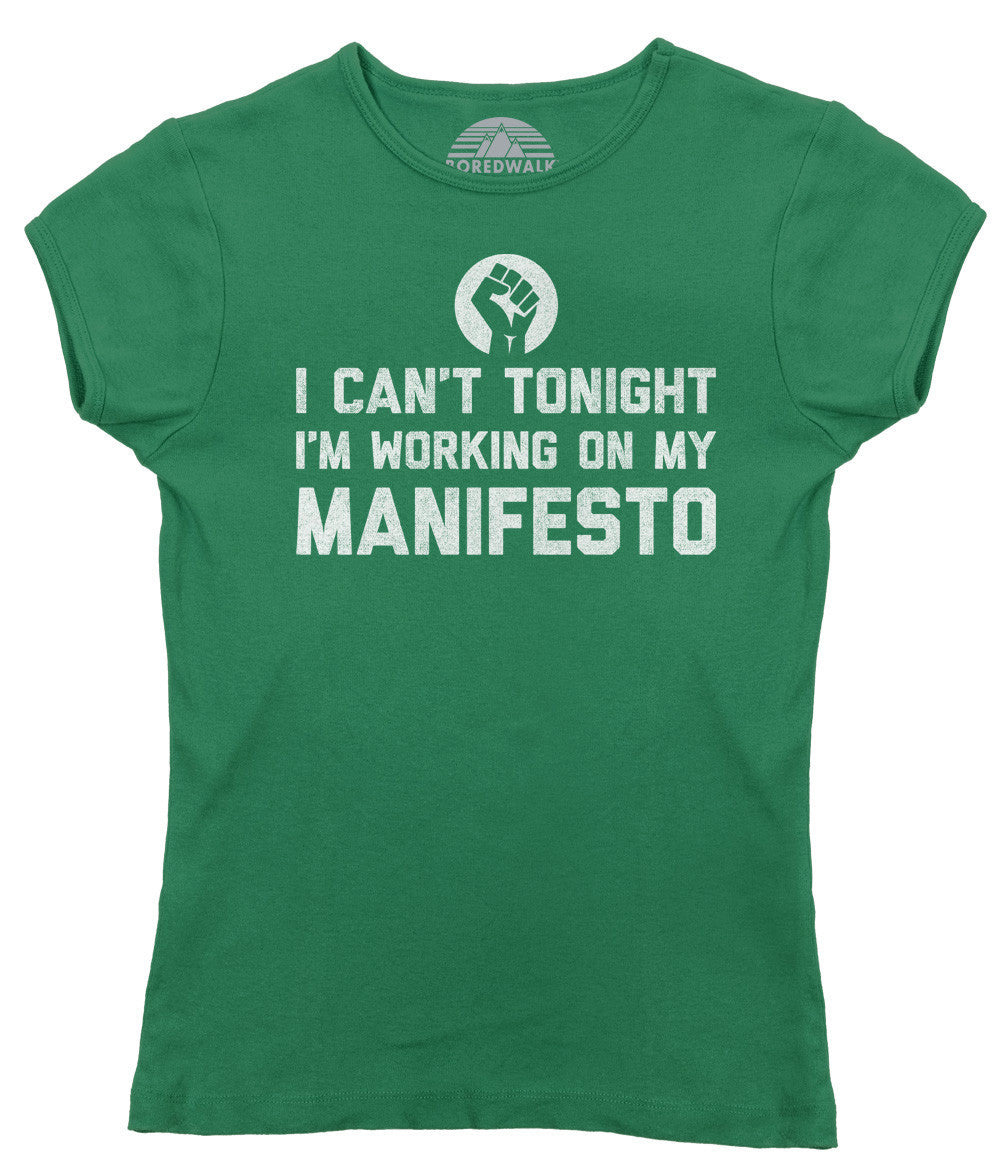 Women's I Can't Tonight I'm Working on My Manifesto T-Shirt